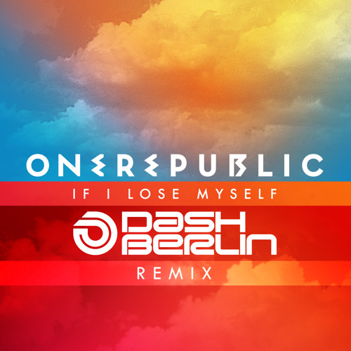 OneRepublic - If I Lose Myself (Dash Berlin Remix)