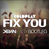 Coldplay - Fix You (Kevin Easy Bootleg) [FREE DOWNLOAD]
