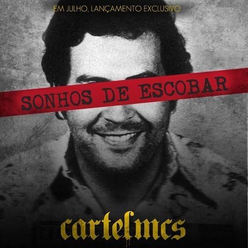 Cartel Mcs - Sonho de Escobar 2013