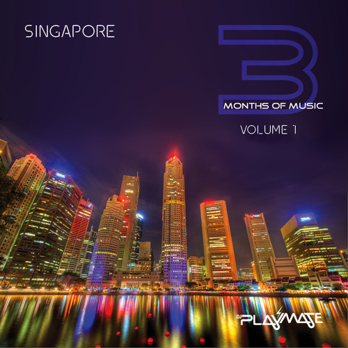 3 Months of Music with DJ Playmate : Volume 1 Singapore