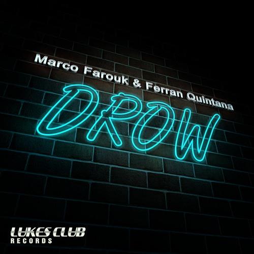 Marco Farouk & Ferran Quintana - Drow (Original Mix) [OUT NOW]
