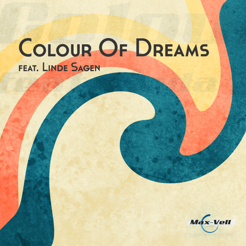 Max-Vell feat. Linde Sagen - Colour Of Dreams