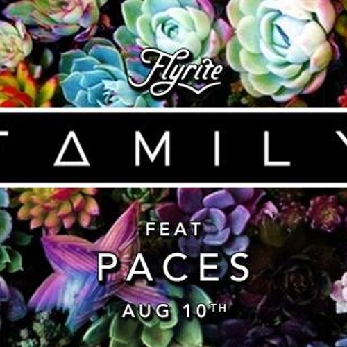 Paces Live @ F∆mily