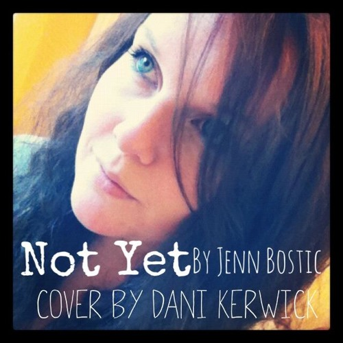 Jenn Bostic - Not Yet