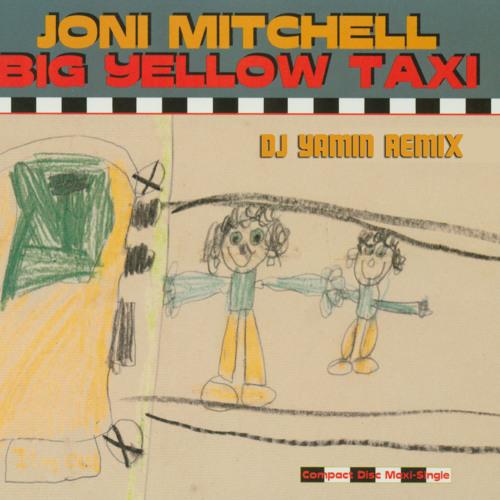 Joni Mitchell - Big Yellow Taxi (DJ Yamin Remix)