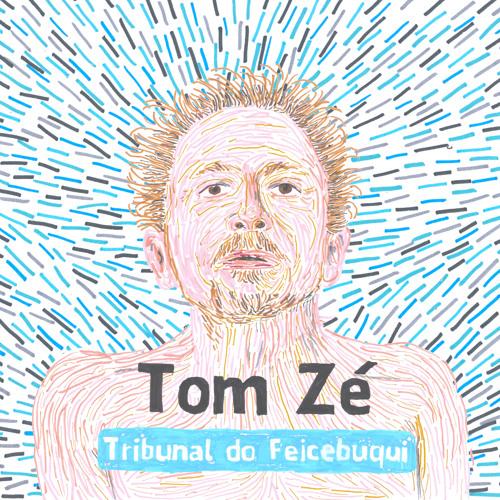 """Tribunal do Feicebuqui"" (2013), Tom Zé"