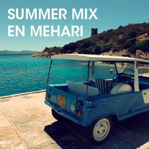 "SUMMER MIX  "" EN MEHARI ""  (FREE DOWNLOAD)"