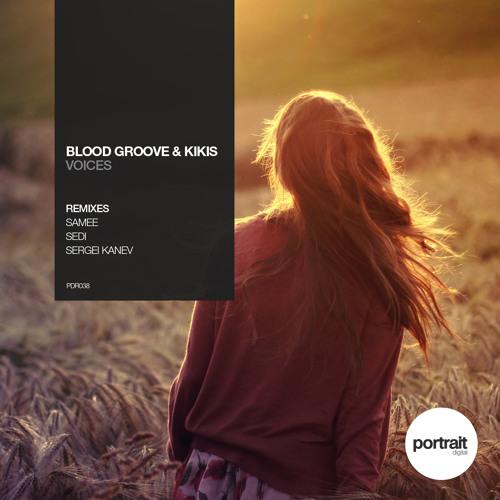 Blood Groove & Kikis - Voices (Original Mix)