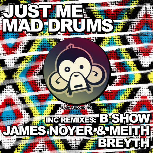BJR011 - Just Me - Mad Drums (inc. remix B Show, James Noyer & Meith, Breyth) *OUT NOW*