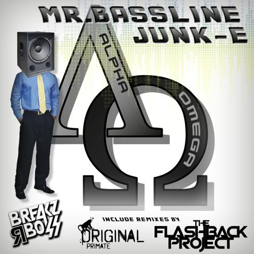 Mr. Bassline Junk-E - Alpha & Omega (Original Primate Remix) - OUT NOW ON BEATPORT