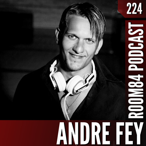 R84 PODCAST224: ANDRE FEY