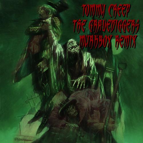 Tommy Creep - Gravediggers (Murkbox Remix)