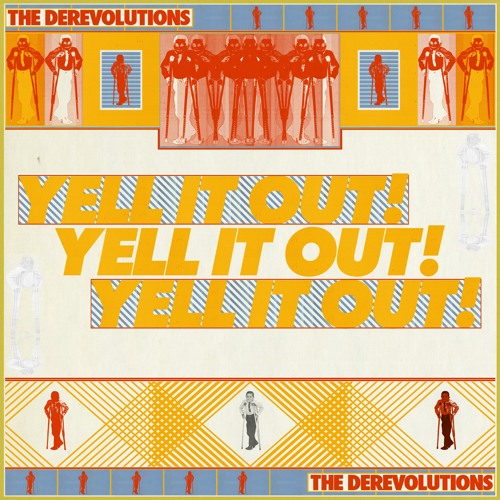 the derevolutions - Yell It Out!
