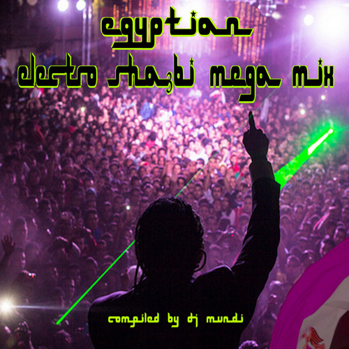 DJ MUNDI - EGYPTIAN ELECTRO SHAABI MIX