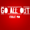 Download Go All Out Mp3