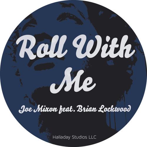 Roll With Me- Joe Mixon Feat. Brian Lockwood
