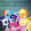 A True True Friend (Aftermath Remix)