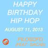 Happy Birthday Hip Hop Feat. SACAS