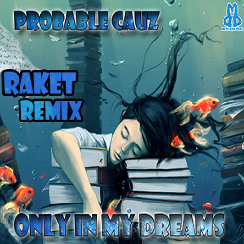 Only In My Dreams (Raket Remix)
