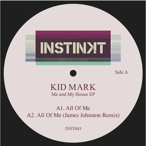 INST003 - Kid Mark 'Me & My House EP' (inc. James Johnston mix)