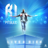 R.J. & Pitbull  - Live 4 Die 4