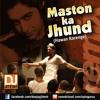 Maston Ka Jhund (Hawan Karenge) - DJ Jitesh Remix