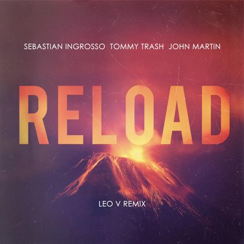 Sebastian Ingrosso, Tommy Trash & John Martin  - Reload (Leo V Orchestral Pop Remix)