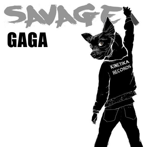 Gaga - Savage (Original Mix) [Kinetika Records]