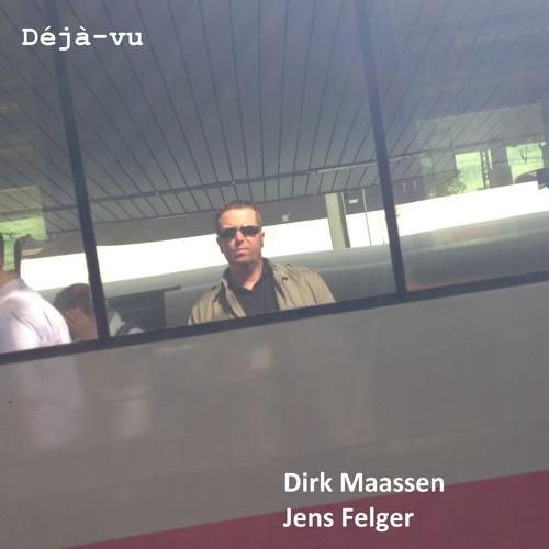 Déjà - Vu (with Jens Felger)
