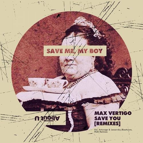 Max Vertigo - Save You (Anturage, Lessovsky Remix) OUT NOW