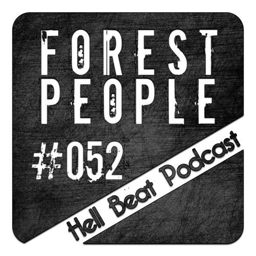 Forest People - Hell Beat Podcast #052