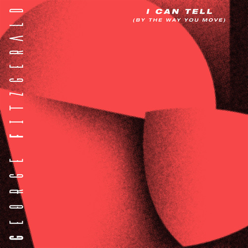 I Can Tell (By The Way You Move)