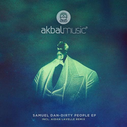 Samuel Dan-Dirty People EP incl. Aidan Lavelle remix [Akbal Music]