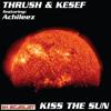 Thrush & Kesef - Kiss The Sun (Dubstep Shuffle Remix)