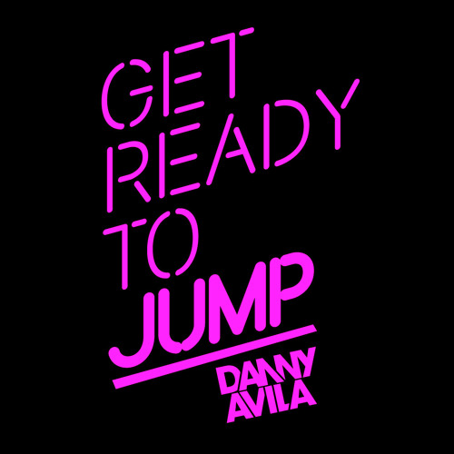 Get ready to jump - DANNY AVILA