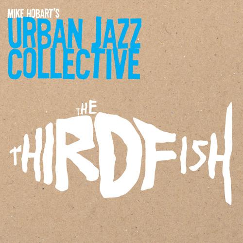 The Vista - Mike Hobart's Urban Jazz Collective