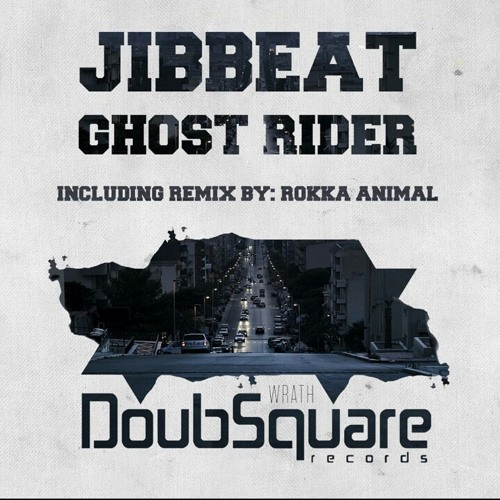 Jibbeat - Ghost Rider (Original mix) [DoubSquare Records] Preview