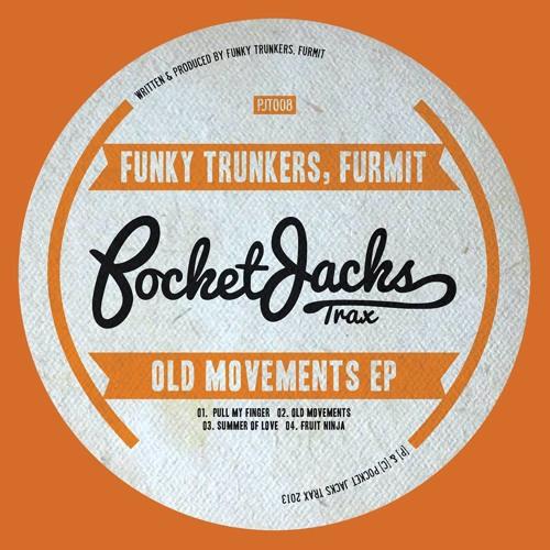 Funky Trunkers, Furmit - Old Movements - Pocket Jacks Trax