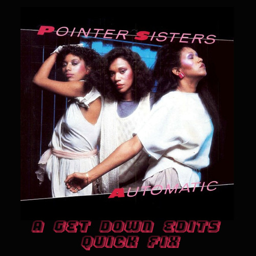 Pointer Sisters - Automatic - [Get Down Edits Quick Fix] Free Wav Download