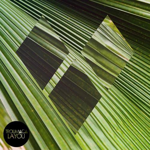 Troumaca - Layou // Sanctify // Layou (LV Remix)