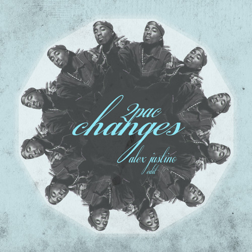 2pac - Changes (Alex Justino Edit)