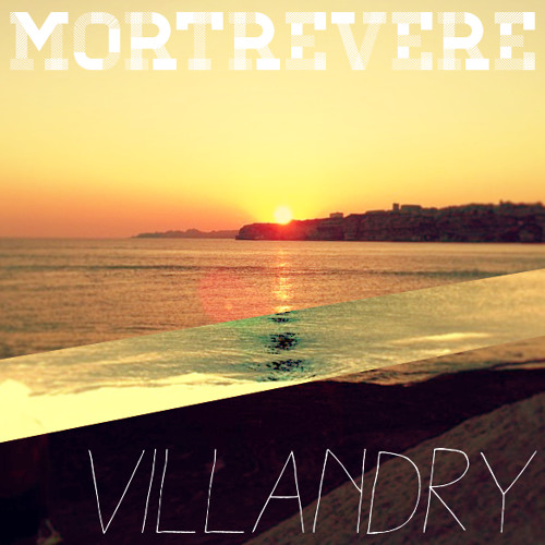 Mortrevere - Villandry (Original Mix)
