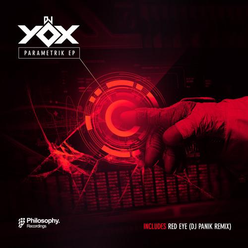 DJ YOX - Parametrik [Philosophy recordings] ***** OUT NOW *****