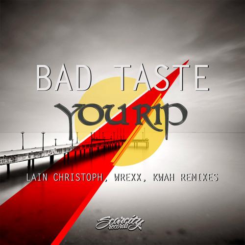 [SCAR62] Bad Taste - You Rip (Kwah Remix)