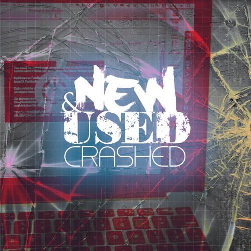 New & Used - Crashed (Original Mix)