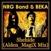 NRG Band & BEKA - Shehide (Alden MagiX Mix)
