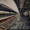 Jay West - Where Do We Go (FREE DOWNLOAD!!!)
