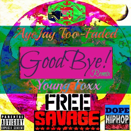 Goodbye Remix Ft.Young Foxx
