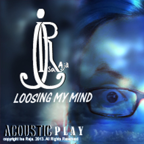 LOOSING MY MIND by Isa Raja
