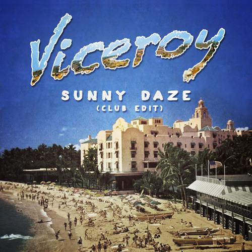 Viceroy - Sunny Daze (Club Edit)